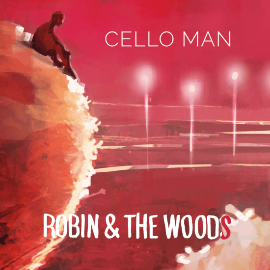 cello man robin & the woods